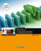 aprender windows 8 consumer preview con 100 ejercicios practicos 9788426718020