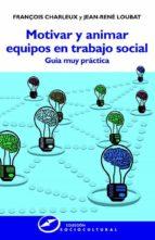 motivar y animar equipos en trabajo social (ebook)-françois charleux-9788427721920