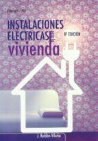 instalaciones electricas para la vivienda (8ª ed.)-jose roldan viloria-9788428328920