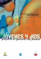 jovenes y dios: proyecto de pastoral con jovenes-9788428817820
