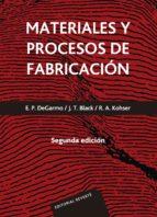 materiales y procesos de fabricacion (2ª ed.) e. paul de garmo 9788429148220