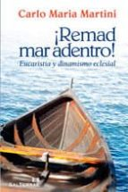 ¡remad mar adentro!: eucaristia y dinamismo eclesial carlo maria martini 9788429318920