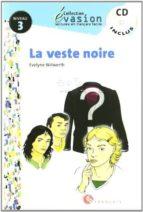 la veste noire (niveau 3) (incluye cd) (evasion lectures en franc es) (3º eso)-evelyne wilwerth-9788429409420