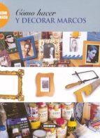 como hacer y decorar marcos 9788430533220
