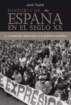 (pe) la transicion democratica y el gobierno socialista (historia de españa tomo iv) javier tusell gomez 9788430606320