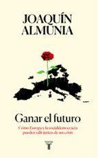 ganar el futuro joaquin almunia 9788430619320