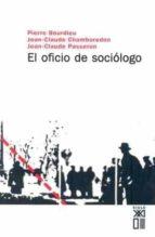 el oficio de sociologo: presupuestos epistemologicos-pierre bourdieu-9788432302220