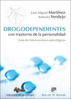 drogodependientes con trastorno de la personalidad-jose miguel martinez-9788433027320