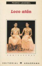 loco afan: cronicas de sidario-pedro lemebel-9788433923820