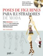 poses de figurines para ilustradores de moda (incluye cd) sha tahmasebi 9788434238220
