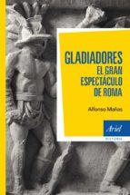 gladiadores-alfonso mañas bastidas-9788434405820