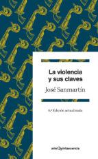 la violencia y sus claves (6ª ed.)-jose sanmartin-9788434407220