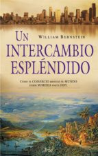 un intercambio esplendido william bernstein 9788434469020