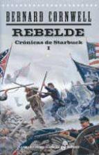 rebelde: cronicas de starbuck i-bernard cornwell-9788435062220