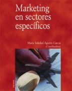 marketing en sectores especificos-maria soledad agirre garcia-9788436814620