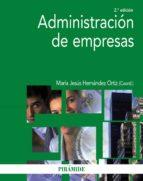 administracion de empresas (2ª ed.)-maria jesus hernandez ortiz-9788436832020
