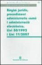 regim juridic, procediment administratiu comu i administracio ele ctronica . llei 30/1992 i llei 11/2007-9788439382720