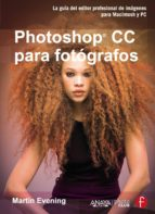 photoshop cc para fotografos martin evening 9788441535220