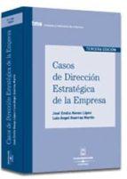 casos de direccion estrategica de la empresa (3ª ed.)-jose emilio navas lopez-luis a. guerras martin-9788447020720