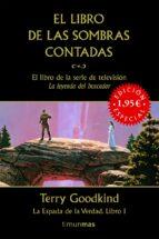 el libro de las sombras contadas (fantasia epica. la espada de la verdad nº 1) terry goodkind 9788448039820