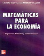 matematicas para la economia: programacion matematica y sistemas dinamicos esperanza minguillon constante isabel perez grasa 9788448131920