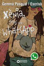 xenia, tens un whatsapp-gemma pasqual escriva-9788448930820