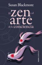 (pe) el zen y el arte de la conciencia-susan blackmore-9788449326820