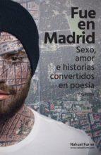 fue en madrid: sexo, amor e historias convertidos en poesia-nahuel furrer-9788460823520