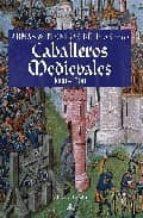armas y tecnicas belicas de los caballeros medievales (1000-1500)-martin j dougherty-9788466219020
