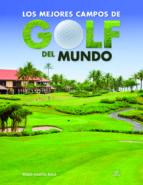 los mejores campos de golf del mundo pablo martin avila 9788466231220