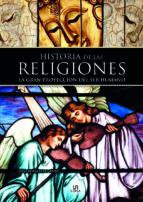 historia de las religiones. la gran proyeccion del ser humano-jorge morales de castro-9788466235020