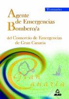 agentes de emergencias/bombero/a del consorcio de emergencias de gran canaria: temario 9788466512220
