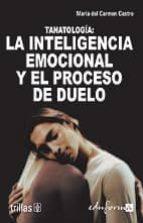 tanatologia: la inteligencia emocional y el proceso de duelo-maria del carmen castro merino-9788466573320