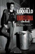 barcelona ciudad jose mª (loquillo) sanz 9788466623520