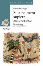 si la palmera supiera: antologia poetica-gerardo diego-9788466715720