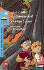 ¡que vienen los dinosaurios! mary pope osborne 9788467577020