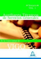 AUXILIARES TECNICO DE SERVICIOS GENERALES DE LA UNIVERSIDAD DE VI GO. TEMARIO VOLUMEN I