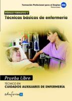 El libro de Pruebas libres para la obtencion del titulo de tecnico de cuidado s auxiliares de enfermeria: tecnicas basicas de enfermeria autor VV.AA. TXT!