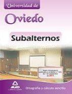 SUBALTERNOS DE LA UNIVERSIDAD DE OVIEDO. ORTOGRAFIA Y CALCULO SENCILLO