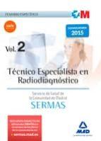 TECNICO ESPECIALISTA EN RADIODIAGNOSTICO DEL SERVICIO DE SALUD DE LA COMUNIDAD DE MADRID: TEMARIO ESPECIFICO (VOL. 2)