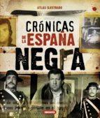 cronicas de la españa negra (atlas ilustrado)-9788467716320