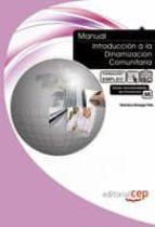 manual: introduccion a la dinamizacion comunitaria (formacion emp leo) 9788468109220