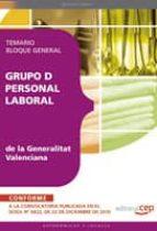 GRUPO D PERSONAL LABORAL DE LA GENERALITAT VALENCIANA: TEMARIO BL OQUE GENERAL (2ª ED.)
