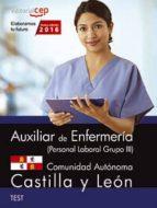 AUXILIAR DE ENFERMERÍA (PERSONAL LABORAL GRUPO III) COMUNIDAD AUTÓNOMA DE CASTILLA Y LEÓN. TEST