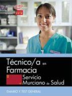 TECNICO/A EN FARMACIA SERVICIO MURCIANO DE SALUD: TEMARIO Y TEST GENERAL