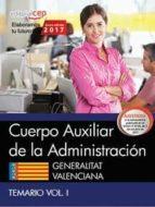cuerpo auxiliar de la administracion. generalitat valenciana. temario (vol. i)-9788468178820