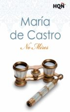 no mires (ebook)-maria de castro-9788468761220