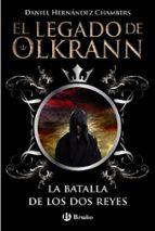 el legado de olkrann, 1: la batalla de los dos reyes-daniel hernandez chambers-9788469600320