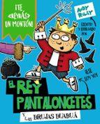 4.el rey pantaloncetes y las brujas buabuá-andy riley-9788469626320