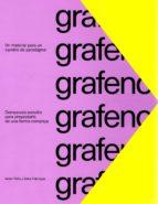 grafeno: un material para un cambio de paradigma-javier peña-salvador fabregas-9788469775820